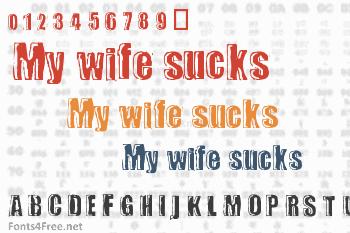 My wife sucks Font