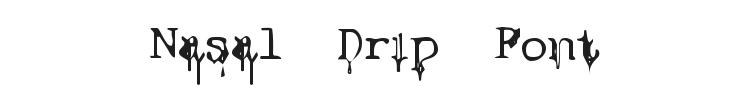 Nasal Drip Font Preview
