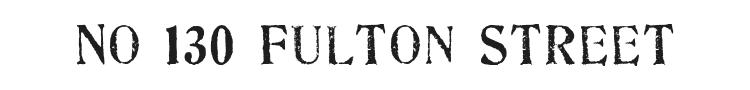 No 130 Fulton Street Font