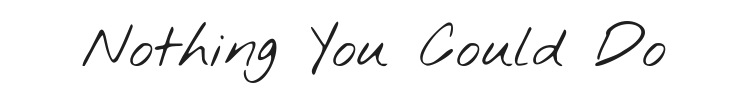 Nothing You Could Do Font Preview