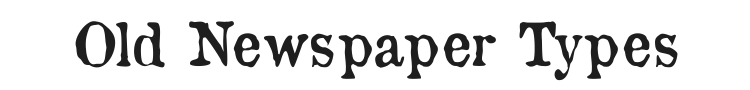 Old Newspaper Types Font Preview