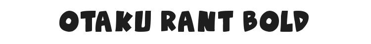 Otaku Rant Bold Font Preview