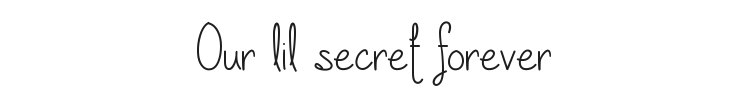 Our lil secret forever Font Preview