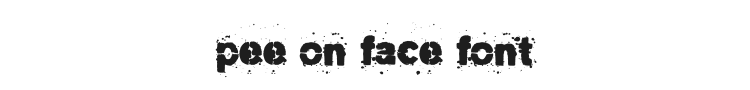 Pee on face Font Preview