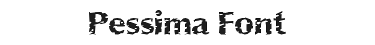 Pessima Font