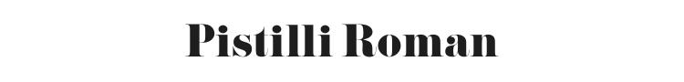 Pistilli Roman Font Preview