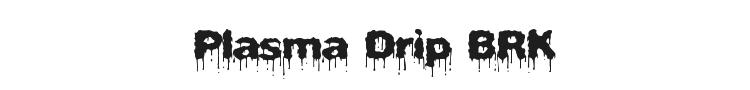 Plasma Drip BRK Font Preview