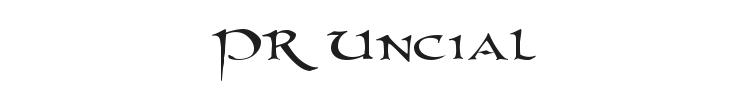 PR Uncial Font Preview
