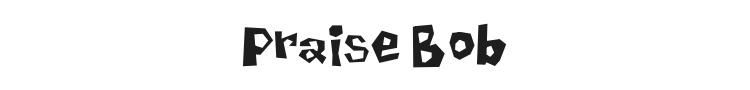 Praise Bob Font