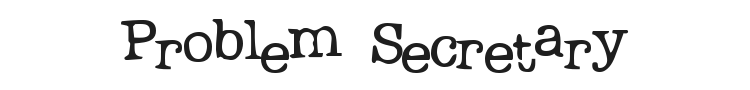 Problem Secretary Font Preview