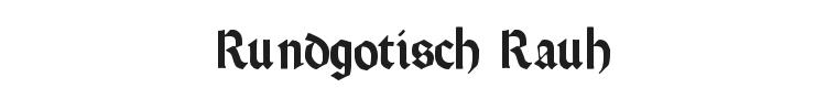Rundgotisch Rauh Font Preview
