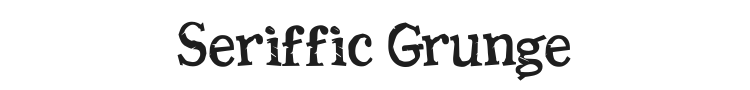 Seriffic Grunge Font Preview