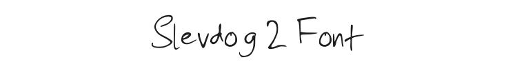 Slevdog 2 Font Preview