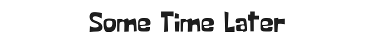 Some Time Later Font Preview