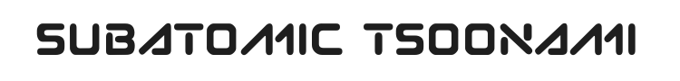 Subatomic Tsoonami