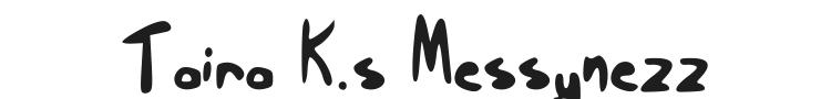 Taira K.s Messynezz Font Preview