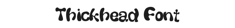 Thickhead Font Preview