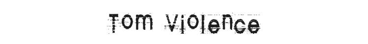 Tom Violence Font Preview
