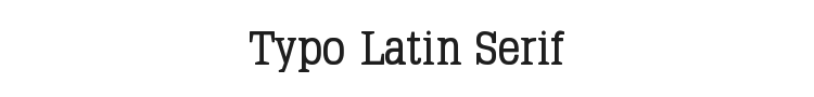Typo Latin Serif Font Preview
