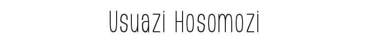 Usuazi Hosomozi Font Preview
