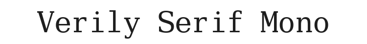 Verily Serif Mono