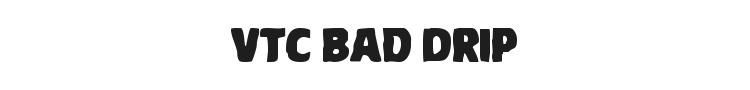 VTC Bad Drip Font