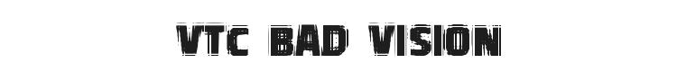 VTC Bad Vision Font Preview