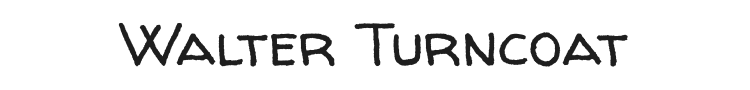 Walter Turncoat Font Preview