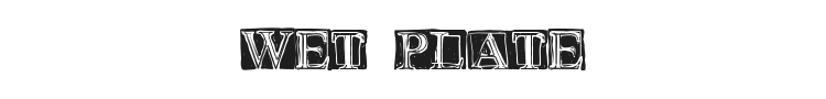Wet Plate Font Preview