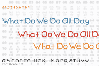 What Do We Do All Day Font