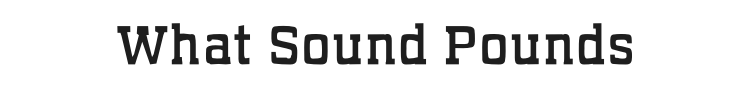 What Sound Pounds Font Preview