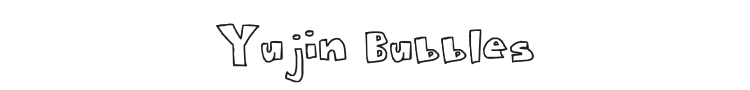 Yujin Bubbles Font Preview
