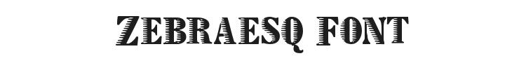 Zebraesq Font Preview